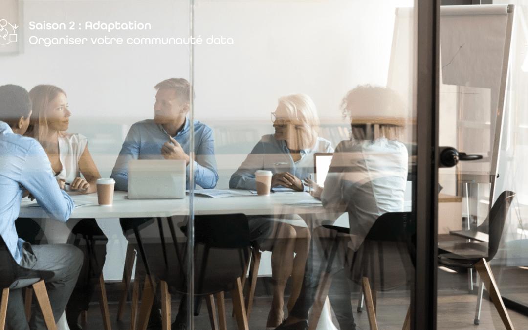 Mettre en place une gouvernance des données efficace avec Zeenea | S02-E02 – Organiser votre communauté data