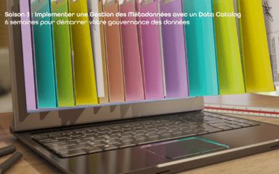 Mettre en place une gouvernance des données efficace avec Zeenea | S03-E01 – 6 semaines pour démarrer votre gouvernance des données