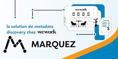 Marquez : la solution de découverte de métadonnées chez WeWork